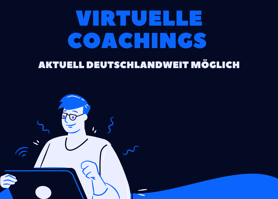 Virtuelle Coachings aktuell deutschlandweit möglich